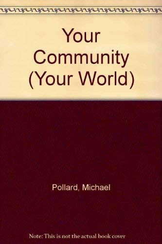 Your Community (Your World) By Michael Pollard