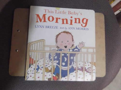 This Little Babys Morning (Orchard Baby Books) By Ann Morris