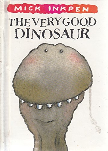 The Very Good Dinosaur By Mick Inkpen