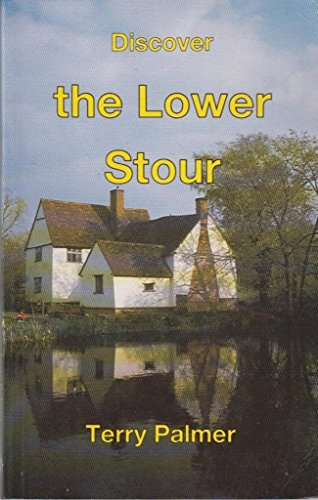 Discover the Lower Stour By Terry Palmer