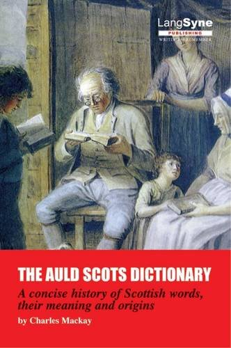 The Auld Scots Dictionary By Charles Mackay