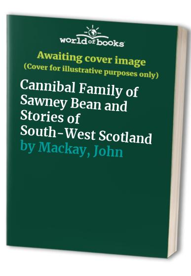 Cannibal Family of Sawney Bean By Kenneth Laird