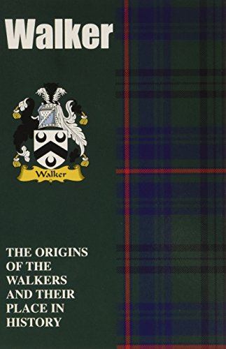 Walker: The Origins of the Walkers and Their Place in History (Scottish Clan Mini-book) By Iain Gray