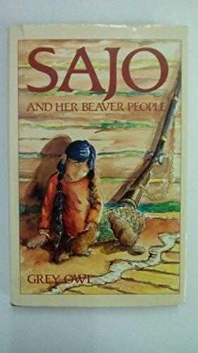 Sajo and Her Beaver People By Grey Owl
