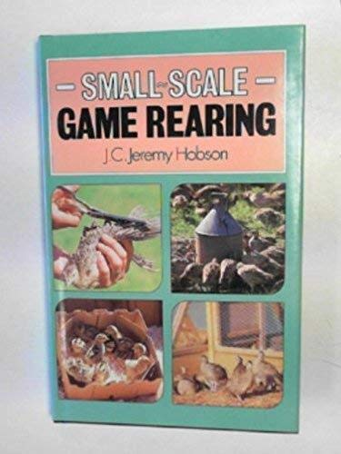 Small Scale Game Rearing By Jeremy Hobson