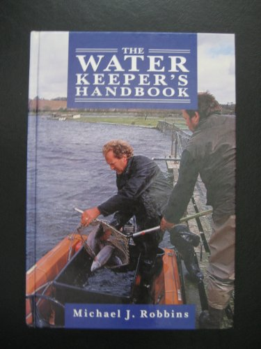 Waterkeeper's Handbook: Creating and Improving a Trout Fishery by M.J. Robbins