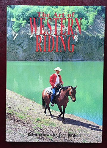 Art of Western Riding By Bob Mayhew
