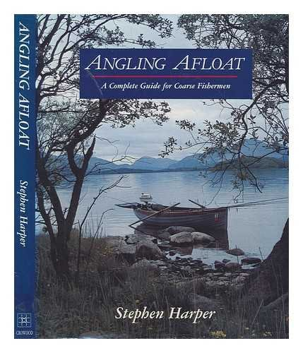 Angling Afloat By Stephen Harper