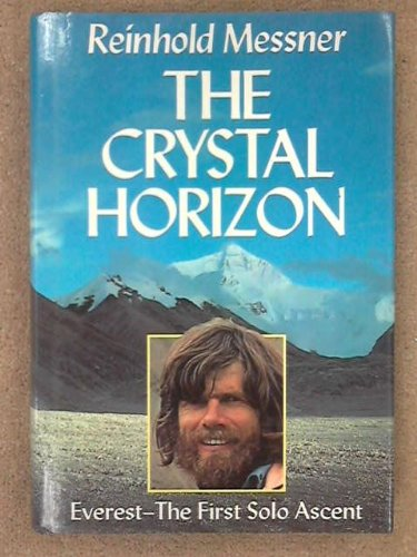 The Crystal Horizon By Reinhold Messner