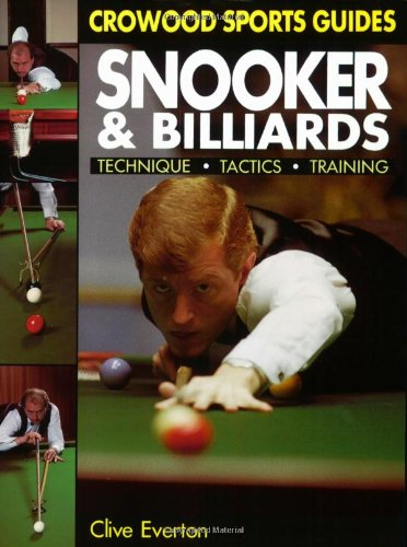 Snooker and Billiards: Technique, Tactics and Training By Clive Everton