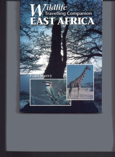 Wildlife Travelling Companion: East Africa By Paul Sterry