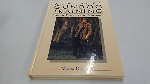 Advanced Gundog Training By Martin Deeley