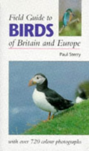 Field Guide to Birds of Britain and Europe By Paul Sterry