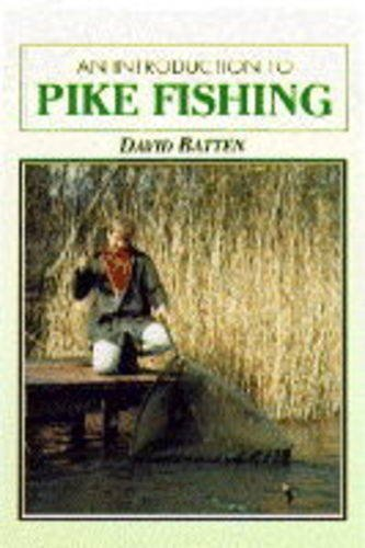 An Introduction to Pike Fishing By David Batten