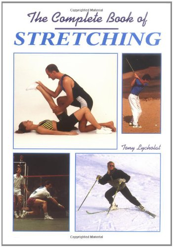Complete Book of Stretching By Tony Lycholat