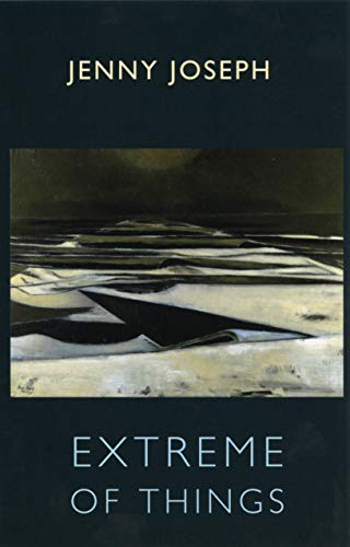 Extreme of Things By Jenny Joseph