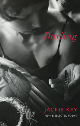 Darling: New & Selected Poems: New and Selected Poems By Jackie Kay
