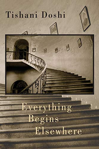 Everything Begins Elsewhere By Tishani Doshi
