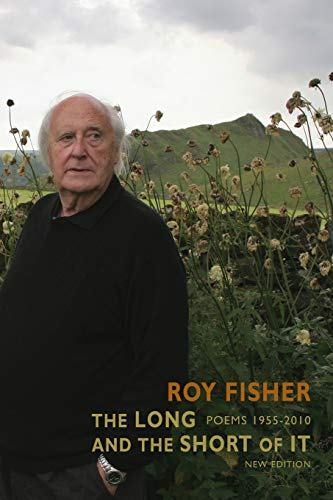 Long and the Short of It By Roy Fisher