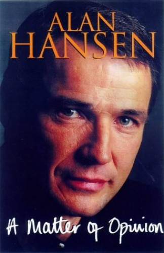 A Matter of Opinion By Alan Hansen