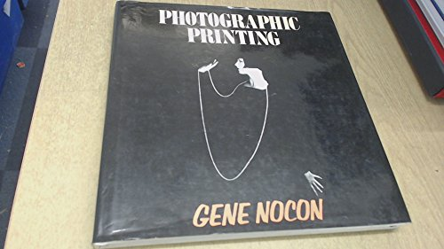 Photographic Printing By Gene Nocon