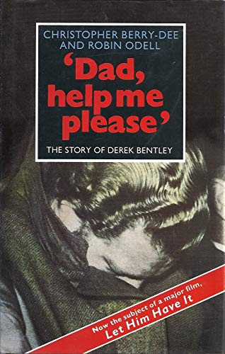 Dad, Help Me Please By Christopher Berry-Dee