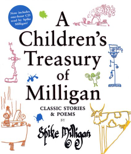 A Children's Treasury of Milligan: Classic Stories and Poems by Spike Milligan By Spike Milligan