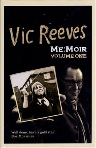 Me: Moir: Volume One 0-20 by Vic Reeves