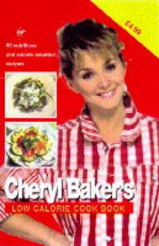 Cheryl Baker's Low Calorie Cook Book By Cheryl Baker