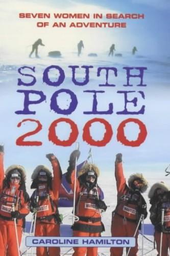 The South Pole 2000 By Caroline Hamilton