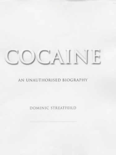 Cocaine By Dominic Streatfeild