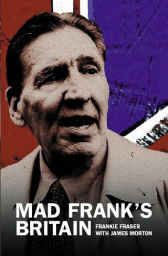 Mad Frank's Britain By Frank Fraser