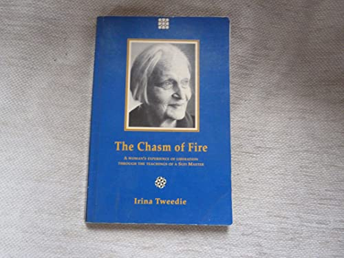 The Chasm of Fire By Irina Tweedie