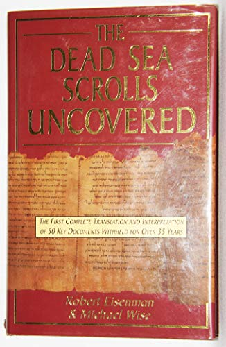 The Dead Sea Scrolls Uncovered By Robert H. Eisenman