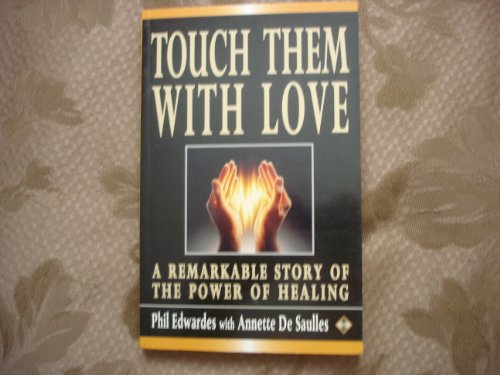 Touch Them with Love By Annette De Saulles