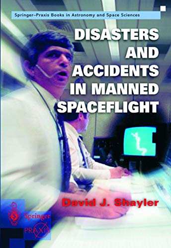 Disasters and Accidents in Manned Spaceflight By Shayler David