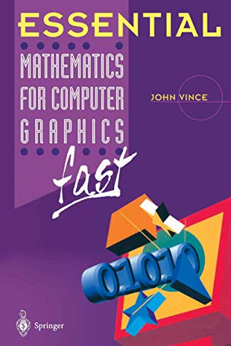 Essential Mathematics for Computer Graphics Fast By John Vince