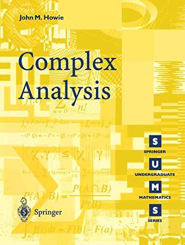Complex Analysis (Springer Undergraduate Mathematics Series) By John M. Howie
