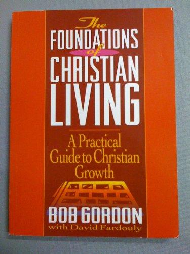 Foundations of Christian Living By Robert Gordon