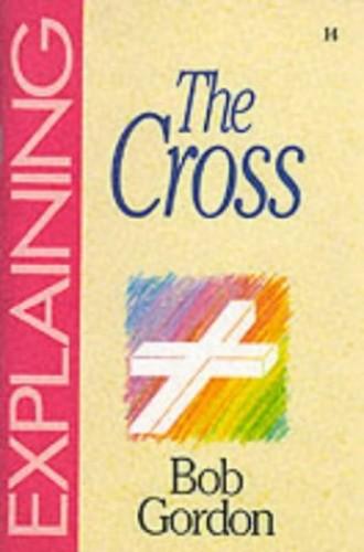 Explaining the Cross By Robert Gordon