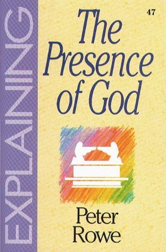 Explaining the Presence of God By Peter Rowe