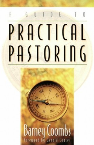 A Guide to Practical Pastoring By Barney Coombs