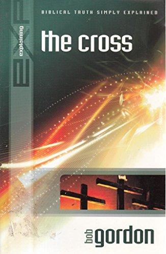 Explaining the Cross By Bob Gordon