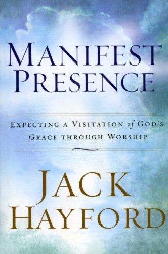Manifest Presence By Jack Hayford