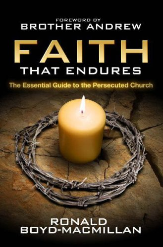 Faith That Endures: The Essential Guide to the Persecuted Church by Ronald Boyd-MacMillan
