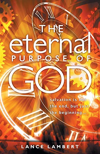 The Eternal Purpose of God By Lance Lambert