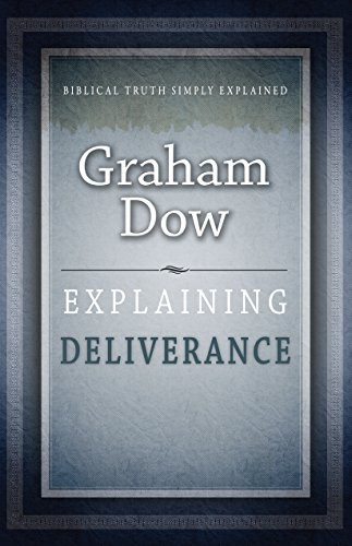 Explaining Deliverance (The Explaining Series) By Graham G G Dow