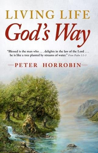 Living Life - God's Way By Peter Horrobin