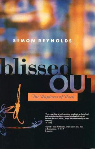 Blissed Out By Simon Reynolds