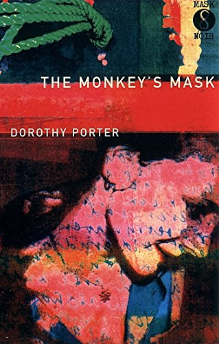 The Monkey's Mask By Dorothy Porter